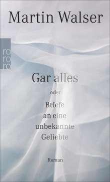 Martin Walser: Gar alles oder Briefe an eine unbekannte Geliebte, Buch