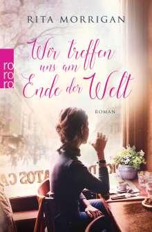 Rita Morrigan: Wir treffen uns am Ende der Welt, Buch