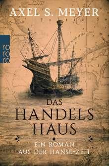 Axel S. Meyer: Das Handelshaus, Buch