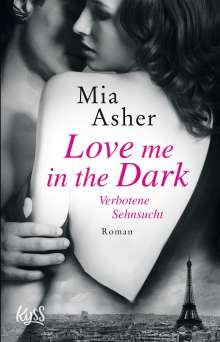 Mia Asher: Love me in the Dark - Verbotene Sehnsucht, Buch