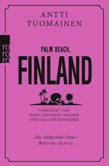 Antti Tuomainen: Palm Beach, Finland, Buch