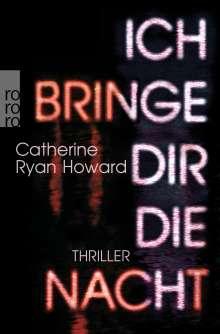 Catherine Ryan Howard: Ich bringe dir die Nacht, Buch