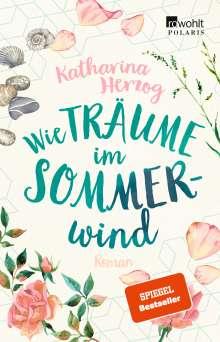 Katharina Herzog: Wie Träume im Sommerwind, Buch