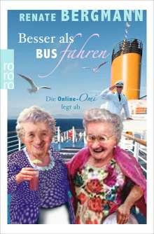 Renate Bergmann: Besser als Bus fahren, Buch