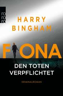 Harry Bingham: Fiona: Den Toten verpflichtet, Buch