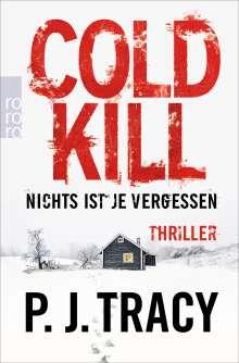 P. J. Tracy: Cold Kill. Nichts ist je vergessen, Buch
