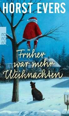 Horst Evers: Früher war mehr Weihnachten, Buch
