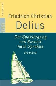 Friedrich Christian Delius: Der Spaziergang von Rostock nach Syrakus. Großdruck, Buch