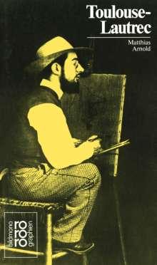 Matthias Arnold: Henri de Toulouse-Lautrec, Buch