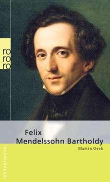 Martin Geck: Felix Mendelssohn Bartholdy, Buch