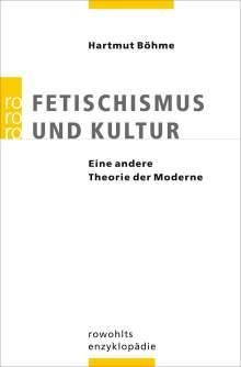 Hartmut Böhme: Fetischismus und Kultur, Buch