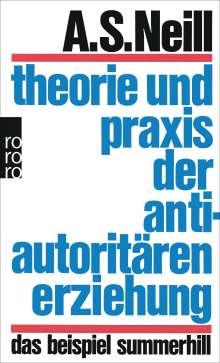 Alexander Sutherland Neill: Theorie und Praxis der antiautoritären Erziehung, Buch