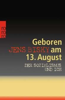 Jens Bisky: Geboren am 13. August, Buch