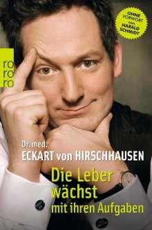 Eckart von Hirschhausen: Die Leber wächst mit ihren Aufgaben, Buch