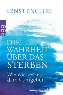 Ernst Engelke: Die Wahrheit über das Sterben, Buch