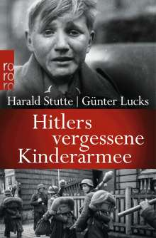 Harald Stutte: Hitlers vergessene Kinderarmee, Buch
