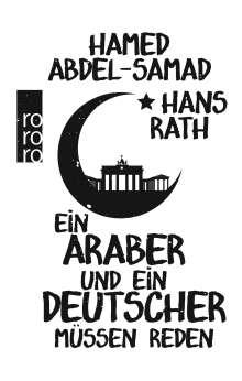 Hamed Abdel-Samad: Ein Araber und ein Deutscher müssen reden, Buch