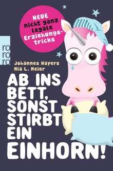 Johannes Hayers: Ab ins Bett, sonst stirbt ein Einhorn!, Buch