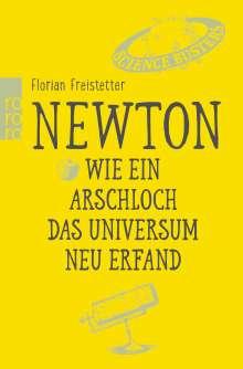 Florian Freistetter: Newton. Wie ein Arschloch das Universum neu erfand, Buch
