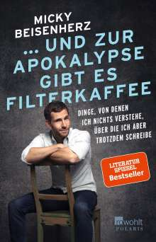 Micky Beisenherz: ... und zur Apokalypse gibt es Filterkaffee, Buch