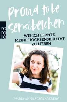 Maria Anna Schwarzberg: Proud to be Sensibelchen, Buch