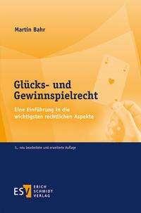 Martin Bahr: Glücks- und Gewinnspielrecht, Buch