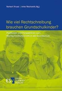Wie viel Rechtschreibung brauchen Grundschulkinder?, Buch