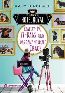 Katy Birchall: Mein Leben im Hotel Royal - Reality-TV, It-Bags und das ganz normale Chaos, Buch