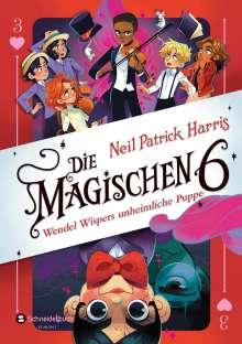 Neil Patrick Harris: Die Magischen Sechs - Wendel Wispers unheimliche Puppe, Buch