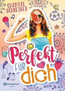 Chantal Schreiber: Perfekt für dich, Buch