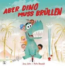 Jory John: Aber Dino muss brüllen, Buch