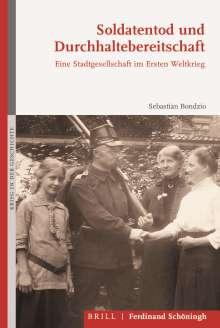 Sebastian Bondzio: Soldatentod und Durchhaltebereitschaft, Buch