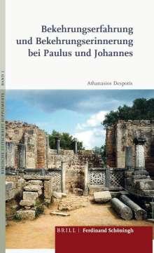 Athanasios Despotis: Bekehrungserfahrung und Bekehrungserinnerung bei Paulus und Johannes, Buch