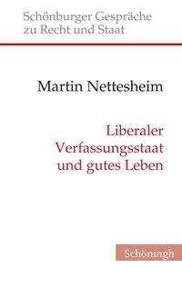 Martin Nettesheim: Liberaler Verfassungsstaat und gutes Leben, Buch