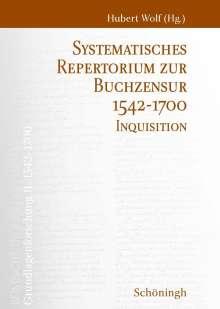 Römische Inquisition und Indexkongregation. Grundlagenforschung: 1542-1700 / Systematisches Repertorium zur Buchzensur 1542-1700, Buch