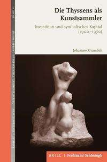 Johannes Gramlich: Die Thyssens als Kunstsammler, Buch