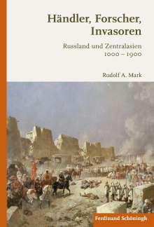 Rudolf A. Mark: Händler, Forscher, Invasoren, Buch