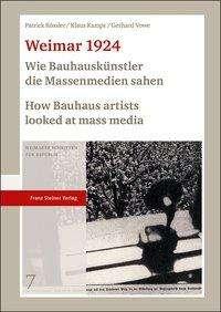 Patrick Rössler: Weimar 1924: Wie Bauhauskünstler die Massenmedien sahen / How Bauhaus artists looked at mass media, Buch