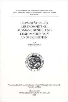 Andreas Gold: Disparitäten der Lesekompetenz: Ausmaß, Genese und Legitimation von Ungleichheiten, Buch