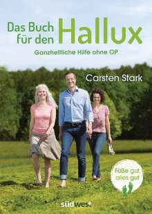 Carsten Stark: Das Buch für den Hallux - Füße gut, alles gut, Buch