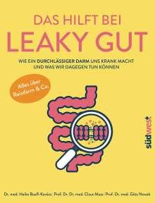 Heike Bueß-Kovács: Das hilft bei Leaky Gut - Wie ein durchlässiger Darm uns krank macht und was wir dagegen tun können. Alles über Reizdarm & Co., Buch