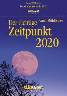 Anna Mühlbauer: Der richtige Zeitpunkt 2020 Tagesabreißkalender, Diverse