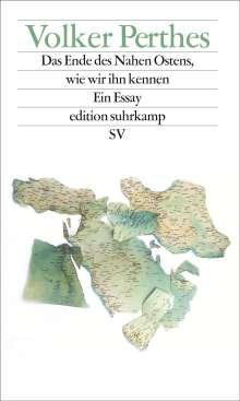 Volker Perthes: Das Ende des Nahen Ostens, wie wir ihn kennen, Buch