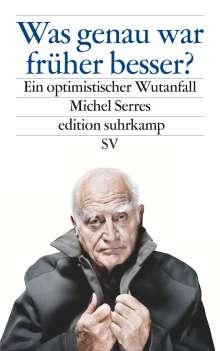 Michel Serres: Was genau war früher besser?, Buch