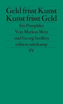 Markus Metz: Geld frisst Kunst - Kunst frisst Geld, Buch