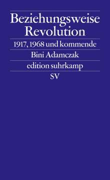 Bini Adamczak: Beziehungsweise Revolution, Buch