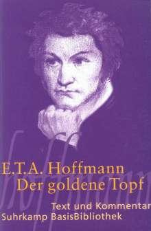 Ernst Theodor Amadeus Hoffmann: Der goldene Topf. Text und Kommentar, Buch
