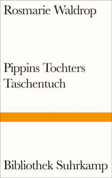 Rosmarie Waldrop: Pippins Tochters Taschentuch, Buch
