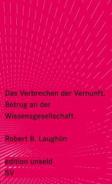 Robert B. Laughlin: Das Verbrechen der Vernunft, Buch