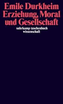 Emile Durkheim: Erziehung, Moral und Gesellschaft, Buch